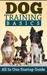 Dog Training Basics - All In One Startup Guide