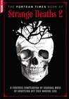 The Fortean Times Book of Strange Deaths 2