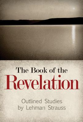 The Book of the Revelation: Outlined Studies