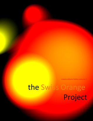 The Swiss Orange Project Book 3: The Man of Flames