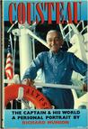Cousteau, the Captain and His World: The Captain and His World