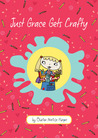 Just Grace Gets Crafty (Just Grace, #12)