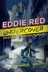 Eddie Red Undercover: Mystery on Museum Mile (Eddie Red Undercover, #1)