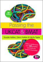 Passing the UKCAT and BMAT: Advice, Guidance and over 600 Questions for Revision and Practice