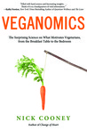 Veganomics: The Surprising Science on What Motivates Vegetarians, from the Breakfast Table to the Bedroom