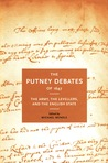 The Putney Debates of 1647: The Army, the Levellers, and the English State