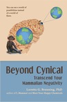 Beyond Cynical: Transcend Your Mammalian Negativity