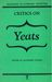Critics On Yeats (Readings in Literary Criticism 10)