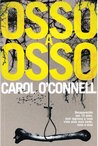 Osso a Osso by Carol O'Connell
