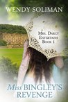 Miss Bingley's Revenge (Mrs. Darcy Enterains, #1)