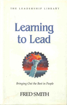 Learning to Lead: How to Bring Out the Best in People (The Leadership library)