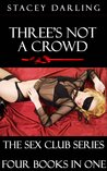 Three's Not a Crowd (The Sex Club Series: Collection Three)