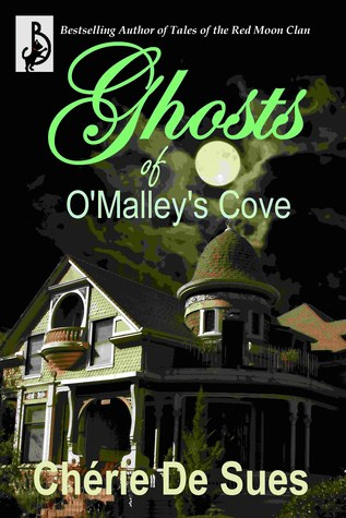 Ghosts of O'Malley's Cove by Chérie De Sues