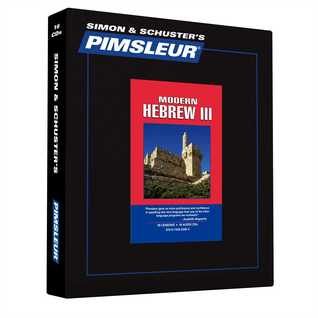 Pimsleur Hebrew Level 3 CD: Learn to Speak and Understand Hebrew with Pimsleur Language Programs