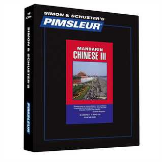Chinese (Mandarin) III, Comprehensive: Learn to Speak and Understand Mandarin Chinese with Pimsleur Language Programs