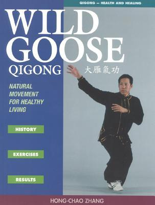 Wild Goose Qigong: Natural Movement for Healthy Living