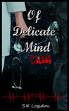 Of Delicate Mind (The Circle Of Blood #1)