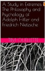 A Study in Extremes: The Philosophy and Psychology of Hitler and Nietzsche