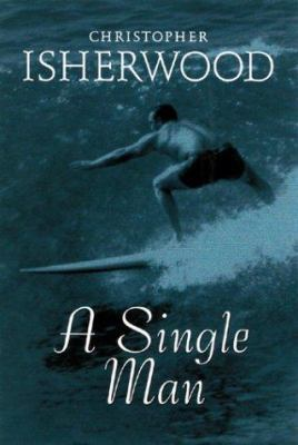 A Single Man by Christopher Isherwood