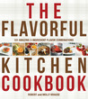 The Flavorful Kitchen Cookbook: 101 Amazing Ingredient Flavor Combinations (Reprint of The Cook's Book of Intense Flavors)