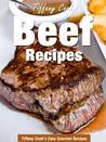 Beef Recipes - Steak, Ground Beef, Hamburger, Stroganoff, Roast Beef And Many More