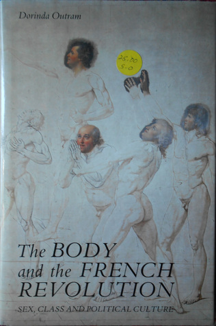 The Body and the French Revolution by Dorinda Outram