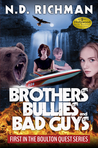 Brothers, Bullies and Bad Guys (Boulton Quest #1)