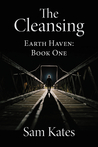 The Cleansing (Earth Haven, #1)