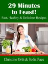 29 Minutes to Feast! Healthy & Delicious Recipes