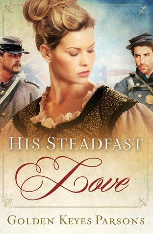 His Steadfast Love by Golden Keyes Parsons