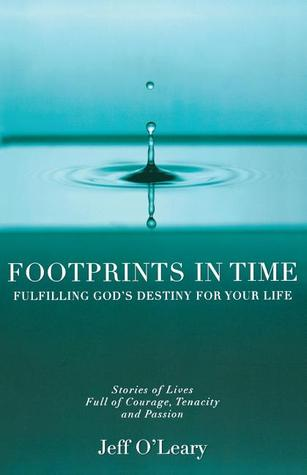 Footprints in Time: Fulfilling God's Destiny for Your Life