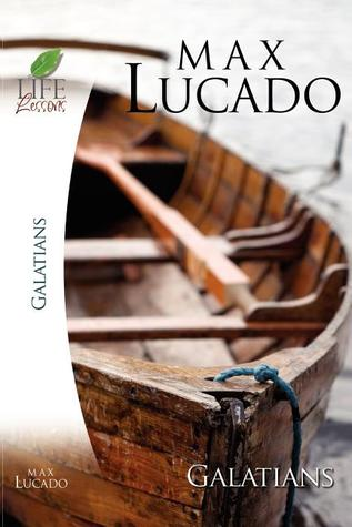 Life Lessons: Book of Galatians (Inspirational Bible Study; Life Lessons with Max Lucado)