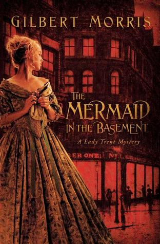 The Mermaid in the Basement (Lady Trent Mystery #1)