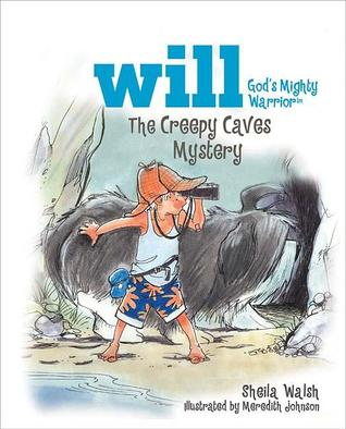 The Creepy Caves Mystery by Sheila Walsh
