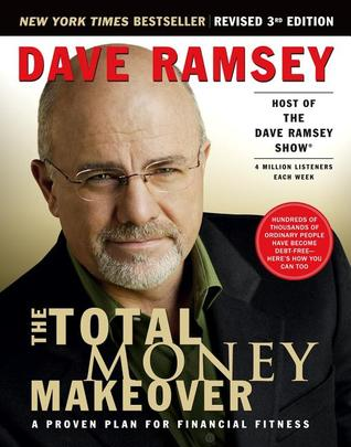 The Total Money Makeover by Dave Ramsey