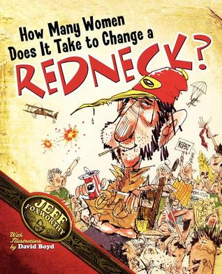 How Many Women Does It Take to Change a Redneck? by Jeff Foxworthy