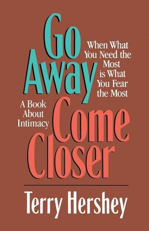 Go Away, Come Closer by Terry Hershey