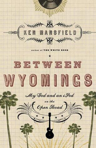 Between Wyomings by Ken Mansfield