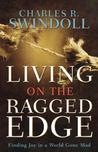 Living on the Ragged Edge: Finding Joy in a World Gone Mad