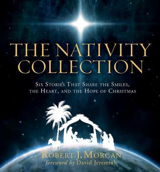 The Nativity Collection by Robert J. Morgan