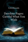 Desolate Pages: Careful What You Wish