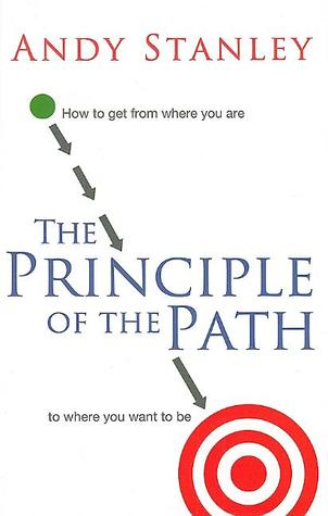 The Principle of Path by Andy Stanley
