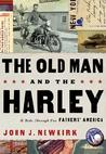 The Old Man and the Harley: A Last Ride Through Our Fathers' America
