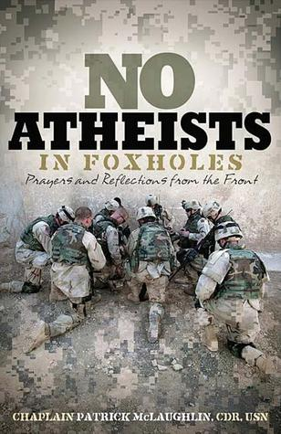 No Atheists in Foxholes: Prayers and Reflections from the Front
