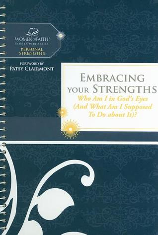Embracing Your Strengths: Who Am I in God's Eyes (and What Am I Supposed to Do about It)?
