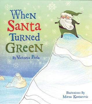 When Santa Turned Green by Victoria Perla