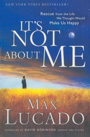 It's NOT About ME by Max Lucado