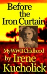 Before the Iron Curtain: My WWII Childhood (1)