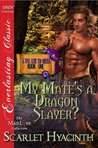 My Mate's a Dragon Slayer? (A Tail Like No Other #1)