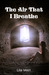 The Air That I Breathe (Blackwater, #3)